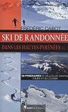 Telecharger Livres SKI DE RANDONNEE DANS LES HAUTES PYRENEES VOL 2 (PDF,EPUB,MOBI) gratuits en Francaise
