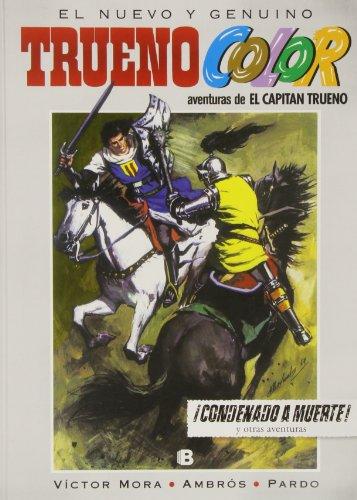 ¡Condenado a muerte! Y otras aventuras de El Capitán Trueno (Trueno Color 10) (Bruguera)