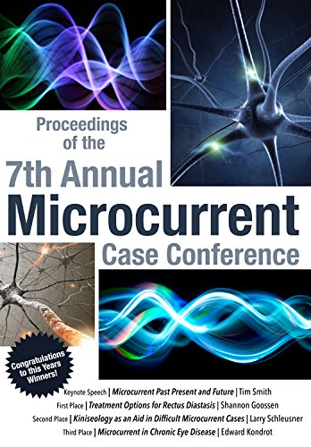 Proceedings of the 7th Annual Microcurrent Case Conference (English Edition)
