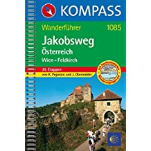 Jakobsweg Österreich:  Wien - Feldkirch: Wanderführer mit Toproutenkarten