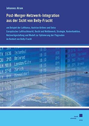 post-merger-netzwerk-integration-aus-der-sicht-von-belly-fracht-am-beispiel-der-lufthansa-austrian-a