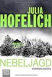 Nebeljagd: Kriminalroman (... von Julia Hofelich