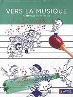 Vers la musique maternelle - Avec complément CD (6CD audio) de Léa Schneider