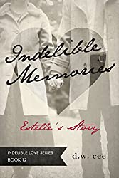 Indelible Memories - Estelle's Story (Indelible Love Book 12) (English Edition)