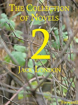 The Collection of Novels by Jack London (Best Navigation, Active TOC) by [London, Jack]