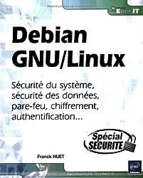 Debian GNU/Linux - Sécurité du système, sécurité des données, pare-feu, chiffrement, authentification...