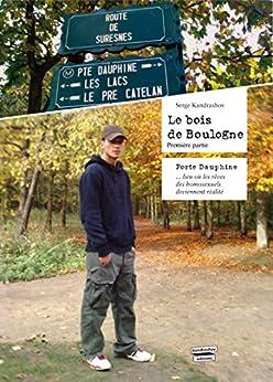 Le bois de Boulogne (roman gay): Porte Dauphine par [Kandrashov, Serge]