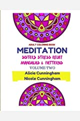 Meditation Sisters Stress Relief Mandalas & Patterns: An Adult Coloring Book: Volume 2 by Alicia Cunningham (2015-09-25) Paperback