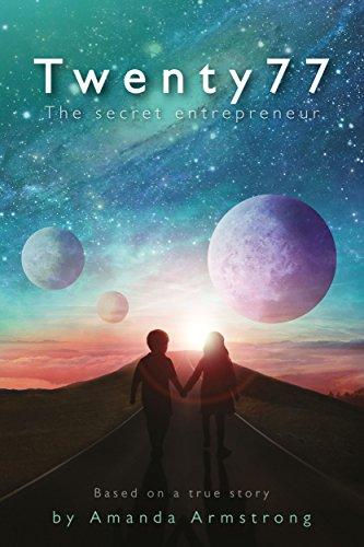 Twenty 77: The Secret Entrepreneur by [Armstrong, Amanda]