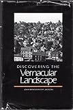 Discovering the Vernacular Landscape by John Brinckerhoff Jackson (1984-07-01)