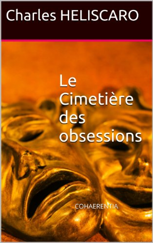 Le Cimetière des obsessions (Les enquêtes d'Adrien Ravel t. 1) par Charles HELISCARO