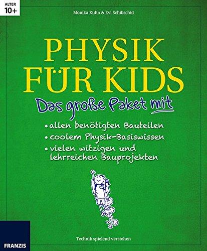 Preisvergleich Produktbild Das große Paket Physik für Kids: 14 spannende Projekte zum Selberbauen inklusive aller elektronischer Bauteile für aufgeweckte Kinder: Upcycling, Entdecken, Forschen & Experimentieren