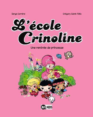 L'école Crinoline, Tome 01: Une rentrée de princesse
