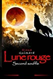 Lune rouge: Second souffle (Les Farkasok, Band 2)