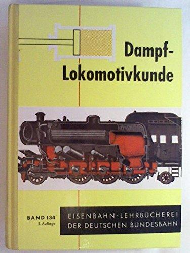 Preisvergleich Produktbild Dampflokomotivkunde. Band 134 der Eisenbahn-Lehrbücherei der DB
