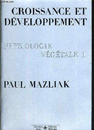 Physiologie végétale. Croissance et développement, tome 2 par Paul Mazliak