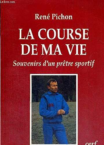 La course de ma vie : Souvenirs d'un prêtre sportif en Savoie
