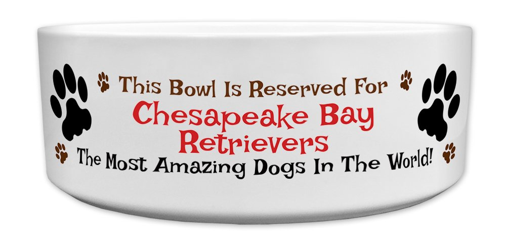 'This Bowl Is Reserved For Chesapeake Bay Retrievers, The Most Amazing Dogs In The World!', Fun Dog Breed Specific Text…