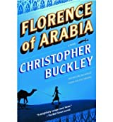Florence of Arabia Buckley, Christopher ( Author ) Sep-13-2005 Paperback