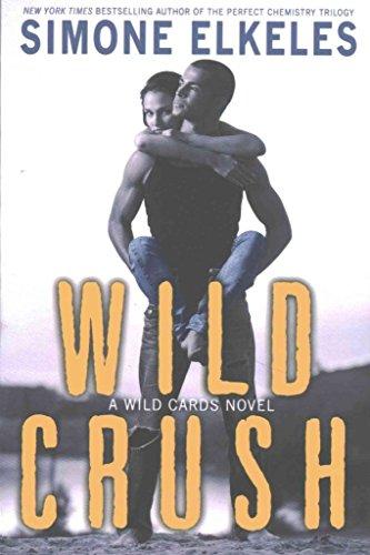 [Wild Crush] (By (author) Simone Elkeles) [published: September, 2015]
