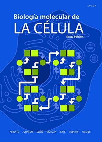 Biología Molecular De La Célula - 6ª Edición (CIENCIAS BIOLÓGICAS)