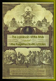 The Lost Books of the Bible and The Forgotten Books of Eden: Banned Books from the Bible (English Edition) par [Lightfoot, J.B.]