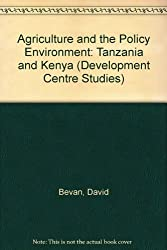 Agriculture and the Policy Environment: Tanzania and Kenya (Development Centre Studies)