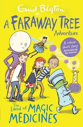 The Land of Magic Medicines: A Faraway Tree Adventure (Blyton Young Readers)