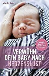 Verwöhn dein Baby nach Herzenslust: 9 Verwöhn-Bausteine für den Start ins Leben