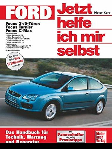 Preisvergleich Produktbild Ford Focus / FocusTurnier / Focou C-Max: 3-/5-Türer ab Modelljahr 2003 (Jetzt helfe ich mir selbst)