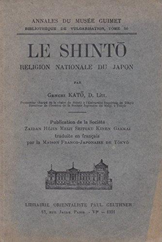 Le Shinto, religion nationale du Japon, par Genchi Kato D. Litt. Publication de la Société Zaidan Hojin Meiji Seitoku Kinen Gakkai. Traduite en français par la Maison franco-japonaise de Tokio par Genchi Kato
