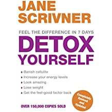 Detox Yourself: Feel the benefits after only 7 days (English Edition)