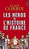 Les Héros de l'histoire de France par Corbin