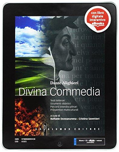 Divina commedia. Testi letterari, strumenti didattici, percorsi interdisciplinari. Con CD-ROM. Con e-book. Con espansione online