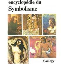 Encyclopédie du symbolisme : Peinture, gravure et sculpture, littérature, musique