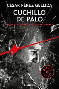 Cuchillo de palo par  César Pérez Gellida