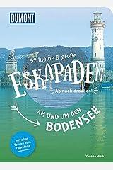52 kleine & große Eskapaden am und um den Bodensee: Ab nach draußen! (DuMont Eskapaden) Taschenbuch