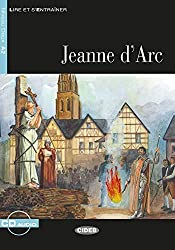 Jeanne d'Arc: Französische Lektüre für das 2., 3. und 4. Lernjahr. Buch + Audio-CD (Lire et s'entrainer)