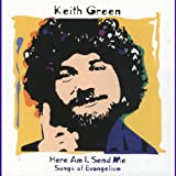 Songtexte von Keith Green - Here Am I, Send Me: Songs of Evangelism