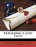 Rebuilding A Lost Faith