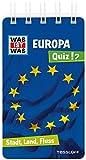 WAS IST WAS Quiz Europa: Über 100 Fragen und Antworten! Mit Spielanleitung und Punktewertung (WAS IST WAS Quizblöcke) -