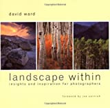 Landscape Within: Insights and Inspiration for Photographers by David Ward (2004-11-18)