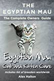The Egyptian Mau The Complete owners Guide Egyptian Mau cats and kitten care by Alex Halton (2014-03-25)