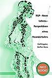 NLP - Neue Lebens - Perspektiven eines Neandertalers - Ralf Käppler