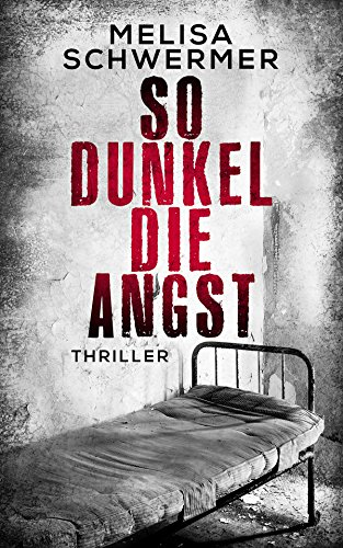 So dunkel die Angst: Thriller (German Edition)