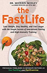 The FastLife: Lose Weight, Stay Healthy, and Live Longer with the Simple Secrets of Intermittent Fasting and High-Intensity Training