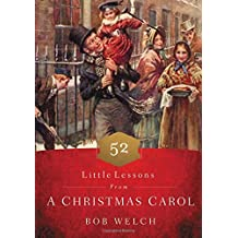 52 Little Lessons from A Christmas Carol by Bob Welch (2015-09-15)