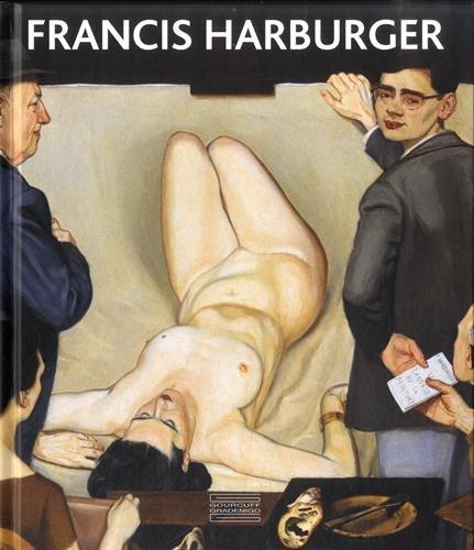 Francis Harburger : Catalogue raisonn de l'oeuvre peint