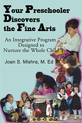 Your Preschooler Discovers the Fine Arts: An Integrative Program Designed to Nurture the Whole Child