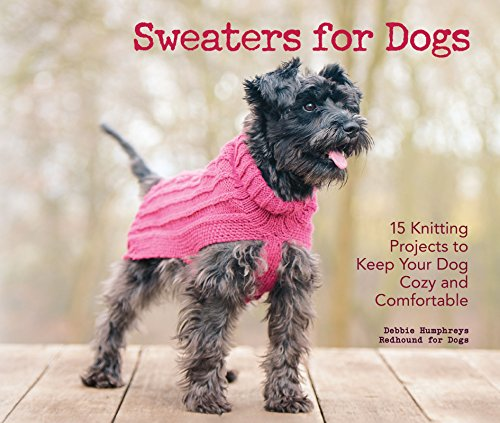 Sweaters for Dogs: 15 Knitting Projects to Keep Your Dog Cozy and Comfortable -
